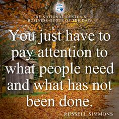 """#NCAIED #Business #Quote of the Day: """"You just have to pay attention to what people need and what has not been done."""" – Russell Simmons  http://ncaied.org"""