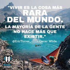 Vivir es la cosa más rara del mundo. La mayoría de la gente no hace más que existir. - Oscar Wilde. Vía @EricTorres_  ¿Te interesa crear un negocio con tus pasión? Visita: http://mipasionminegocio.com