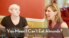 In this episode of The Sister Eden Sitcom, Lori gets frustrated when she learns the shocking truth about almonds.