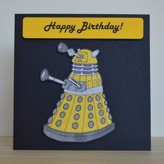 Yellow Dalek Dr Who Themed Card You're Awesome Happy Birthday Hand Drawn by ClazaInk #Dalek #DrWho #DoctorWho #YellowDalek #Exterminate