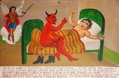 Я всегда был привлекательным мужчиной, за которым увивались дамочки. Многих я обманывал, изменял им — из чистого самолюбия. Но дошло до того, что Лупита прокляла меня и заявила, что я сгорю в аду. И в ту ночь дьявол явился в мою спальню. Он уселся на кровать и, покуривая сигаретку, произнес: «Ну что, приятель, пойдём со мной?» Я тотчас же взмолился о помощи Святому Архангелу Михаилу. И, должно быть, само имя ангела заставило дьявола испариться. А я пообещал больше никогда не обманывать…