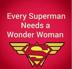 Every Superman needs a Wonder Woman