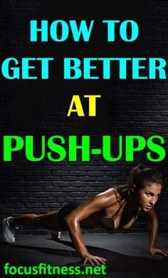 If you want to do your first pushup or do more pushups, this article will show you how to get better at pushups. #pushups #focusfitness