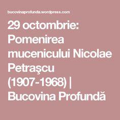 29 octombrie: Pomenirea mucenicului Nicolae Petraşcu (1907-1968) | Bucovina Profundă