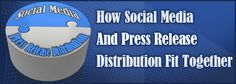 How Social Media And Press Release Distribution Fit Together