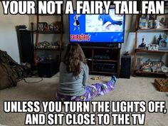 We never listened to Natsu. I always turn the lights off when watching any Anime.