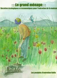 ::: Le Grand Ménage ::: Recettes écologiques et économiques pour l'entretien de la maison Livret de 56 pages, téléchargement gratuit.