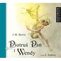 Piotruś Pan I Wendy - Audiobook (Cd) - James Matthew Barrie, Audiobooki w języku polskim <JASK>