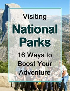Visiting National Parks: 16 ways to Boost Your Adventure  We've visited more than 50 US national parks, and several others in other countries.   Visiting as a family, we've found many tips and tricks that make our visits to National Parks even better! Cli