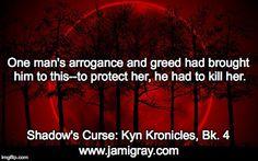 Shadow's Curse, Book 4 of the Kyn Kronicles http://amzn.com/B00RLE3PZU