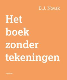 bol.com   Het boek zonder tekeningen, B.J. Novak   9789401424875   Boeken Books To Read, My Books, Cute Presents, Shared Reading, Read Aloud, Childrens Books, School, Kids, Nasi Goreng