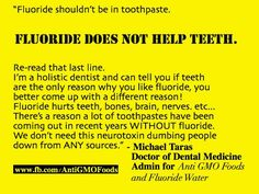 No fluoride - it's a poison. Your government, which knows the truth, has been lying to you all these years.