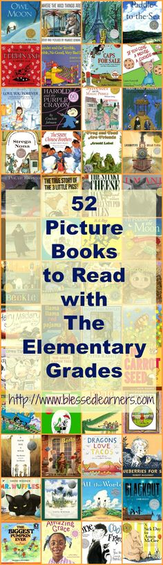 Picture books tell and teach a lot of things to the little children. Here are 52 picture books to read with the Elementary Grades in a year.