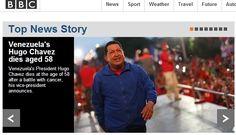 """A rede britânica """"BBC"""" destaca a morte do presidente venezuelano, Hugo Chávez, 58, nesta terça-feira, depois """"de batalhar contra um câncer"""". O presidente foi vítima de um câncer na região pélvica, com o qual convivia há cerca de um ano e meio"""