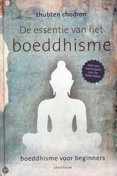 De essentie van het boeddhisme - Thubten Chodron