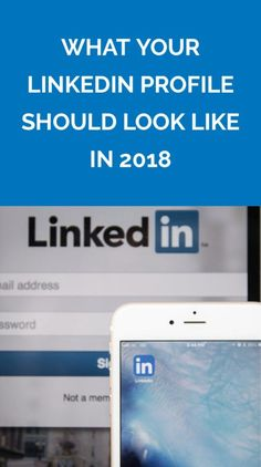 What Your LinkedIn Profile Should Look Like in 2018   Stop treating it as a Rolodex.