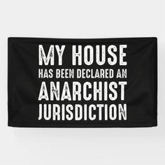 House Has Been Declared An Anarchist Jurisdiction Banner