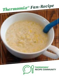 Hearty Chicken & Sweet Corn Soup by Little Red. A Thermomix <sup>®</sup> recipe in the category Baby food on www.recipecommunity.com.au, the Thermomix <sup>®</sup> Community.