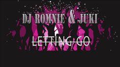 Dj Romnie & Juki - Letting Go