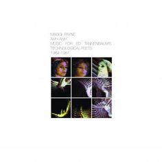 Maggie Payne 'Ahh-Ahh Music For Ed Tannenbaum's Technological Feets 1984-1987'