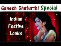 Indian Fashion - Ganesh Chaturthi Festive Looks - Indian Youtuber