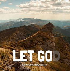 let GO(D)!  #God, #Peace  https://www.ourdailybreadcrumbs.com/let-go/
