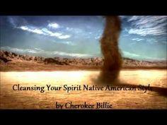Cleansing Your Spirit Native American Style. By Cherokee Billie - Cherokee Billie Spiritual Advisor