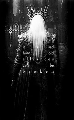 It is sad how old alliances can be broken. #thranduil #thehobbit
