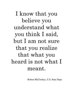 I think there has been a lot of miscommunication. I don't think you really understood what I've meant. Great Quotes, Quotes To Live By, Me Quotes, Inspirational Quotes, Friend Quotes, Happy Quotes, Woman Quotes, Motivational, Cool Words