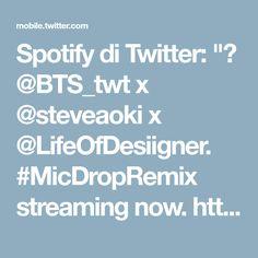 """Spotify di Twitter: """"💥 @BTS_twt x @steveaoki x @LifeOfDesiigner. #MicDropRemix streaming now. https://t.co/1GWmhZXcLX https://t.co/sKLsIt8L7W"""""""