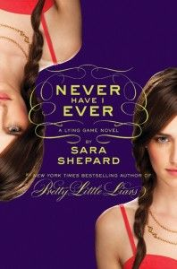 """Never Have I Ever"" by Sara Shepard {second in ""Lying Game"" series}"