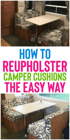 How To Reupholster Camper Cushions The Easy Way - Organization Obsessed - Remodeling your camper? Check out how to reupholster camper cushions the easy way! No sewing required! This is a great DIY project for any Camper owner! Popup Camper Remodel, Travel Trailer Remodel, Camper Renovation, Camper Remodeling, How To Remodel A Camper, Travel Trailer Decor, Trailer Diy, Tent Trailer Camping, Pop Up Tent Trailer