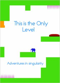 This is the Only Level - A four part series in which you control an elephant through different stages of the same level Awesome Games, Fun Games, Games To Play, Elephant, Elephants