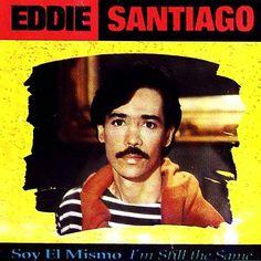 SOY EL MISMO - EDDIE SANTIAGO (1991) Tracklist:  1. Me faltas tu 2. Yo queria ser fiel 3. Bella y cruel 4. A escondidas de todos 5. Hasta aqui te fui fiel 6. Te amo,te amo 7. Deseos 8. Soy el mismo
