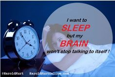 I want to Sleep but my Brain won't stop talking to itself ! Am I the only one ?