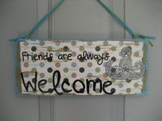 Friends are always welcome with EOD Master by CreationsbyGena, $20.00