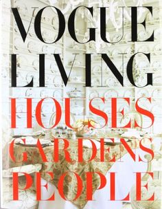 Vogue Living: Houses, Gardens, People by Hamish Bowles,http://www.amazon.com/dp/0307266222/ref=cm_sw_r_pi_dp_TinJsb1AQYTFT96T