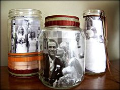 Old mason jars cleaned up, then just hot glue small laces or decors to the tops and/or bottom and place your photo in them