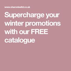 Supercharge your winter promotions with our FREE catalogue