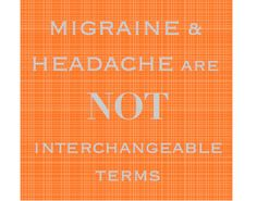 "migraine ≠ headache < I WISH it was ""just"" a headache. I describe it to others as a ""neurological storm."""