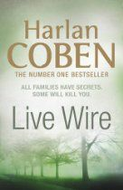 Live Wire - Harlan Coben. A beautiful woman walking into Myron Bolitar's office asking for help should have been a dream come true. Only this woman, Suzze T, is in tears - and eight months pregnant . . . Suzze's rock star husband has disappeared, and she fears the rumours questioning her baby's paternity have driven him away. For Myron, questions of fatherhood couldn't hit closer to home. His own father is clinging precariously to life,