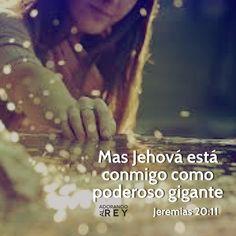 Mas Jehová esta conmigo como poderoso gigante (Jeremias 20:11) #Dios #Jesus…