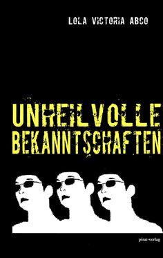 http://lola-victoria-abco.de/buecher/unheilvolle-bekanntschaften/