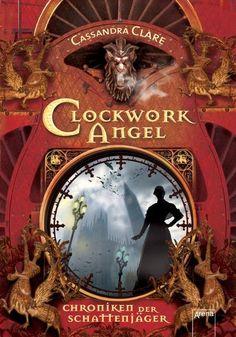 Chroniken der Schattenjäger 01 Clockwork Angel