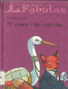 """Graham Percy. """"El zorro y la cigüeña"""". Editorial SM. (8 a 10 años). Está en la biblio."""