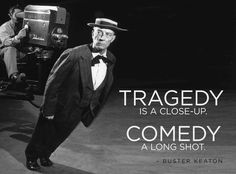 Buster Keaton quote.