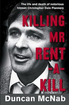 Buy Killing Mr Rent-a-kill by Duncan McNab from Boomerang Books, Australia's Online Independent Bookstore Boomerang Books, Books To Read, My Books, True Crime Books, Private Investigator, Life And Death, The Life, Reading Lists, True Stories