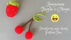 Amigurumi Fragole e Ciliegie tutorial! Strawberry and cherry Pattern Fre...