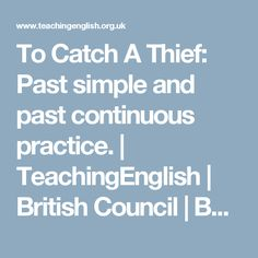 To Catch A Thief: Past simple and past continuous practice.   TeachingEnglish   British Council   BBC