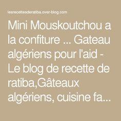 Mini Mouskoutchou a la confiture ... Gateau algériens pour l'aid - Le blog de recette de ratiba,Gâteaux algériens, cuisine facile , gâteau facile